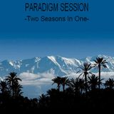PARADIGM SESSION - Two Seasons In One -