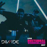 DIV/IDE - Live at Nocturnal Wonderland 2017