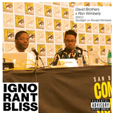 Ignorant Bliss 45: David Brothers x Ron Wimberly SDCC Spotlight on Ronald Wimberly Panel