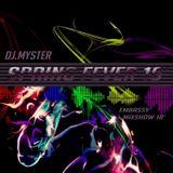 DJ.MYSTER-EMBASSYMIXSHOW-SPRING FEVER 2018 MIX
