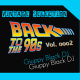 VINTAGE Selection: BACK TO THE 90s - vol ooo2 (GIUPPY BLACK DJ)