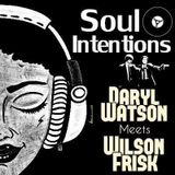 Soul Intentions - Daryl Watson Meets Wilson Frisk
