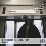 Ultra Garage Selections - 002 [16.01.18] on D3EP Radio Network