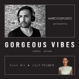 Gorgeous Vibes #26 - Guest LILLY PALMER