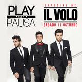 Play sin Pausa Especial IL VOLO - 11/10/2014