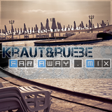 kraut&ruebe  >> far away