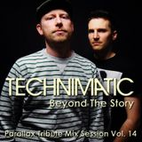 Technimatic - Beyond The Story (Parallax Tribute Mix Session Vol. 14)