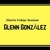 Electric Fridays #5 - Glenn González