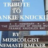 Tribute to Frankie Knuckles ft Musicologist OneMasterMixer PT II