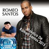 Mosaico Mix D' Romeo Santos - By Dj. John Lopez