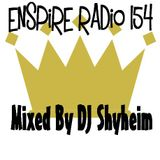 Enspire Radio Mix 154 mixed by DJ Shyheim