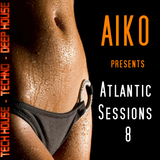 Atlantic Sessions 8 Techno - Tech House  ( For Houseport.FM )