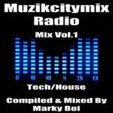 Marky Boi - Muzikcitymix Radio Mix Vol.1 (Tech/House)