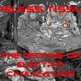 Tracklistings Mixtape #302 (2018.01.31) : Lifeless Tissue - The Decline Of Electro Civilization