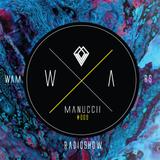"""""""WE ARE MANUCCII"""" Radio Show 009"""
