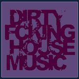 Dirty Fucking House Music (DJ Michael Turner 1st Jan 2015)