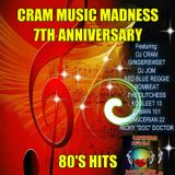 CRAM MUSIC MADNESS - 7TH ANNIVERSARY 80's COLLABORATION