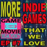 MORE INDIE GAMES THAT WE LOVE - GaM WEAK POINTS EPISODE #7