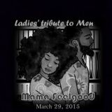 Mama Feelgood - Ladies' Tribute To Men