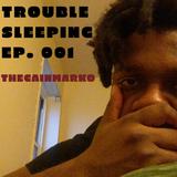 Trouble Sleeping Episode 001 Final