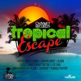 Tropical Escape Riddim Mix Promo (Chimney Rec.-Dec.2012) - Selecta Fazah K.