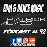 PodCast Patrick Alves #92 EDM & Dance Music (Special Edition Top 2018)