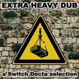 Extra Heavy Dub