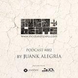 IncaBeatsPeru Podcast#002 - Juank Alegria [Exclusive Live Mix]