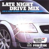Late Night Drive Mix (Live 13 Track Session From Hooj Choons' Red Jerry) - May 2002