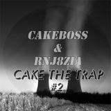 CАKEBOSS & RNJ8ZIA - CVKE THE TRAP #2