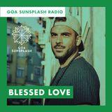 Goa Sunsplash Radio - Blessed Love [07-01-2019]
