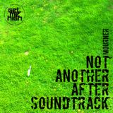 Not Another After Soundtrack