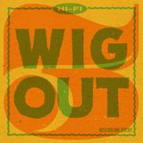 WIG OUT! Vol. 3: R&B, Popcorn and Soul