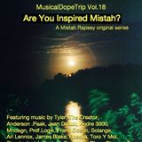 Are You Inspired Mistah? (MusicalDopeTrip Vol.18)