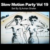 Slow Motion Party Vol 19