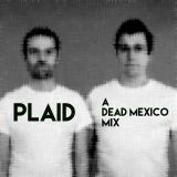 Plaid - A Dead Mexico mix