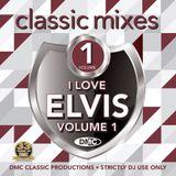 DMC Classic Mixes I Love Elvis Vol.1