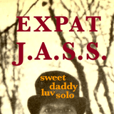 ExPat J.a.s.s. - sweet daddy luv solo