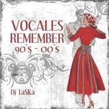 Dj TaSKa - Vocales Remember 90's - 00's