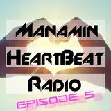 Manamin's Heartbeat Radio Episode 005