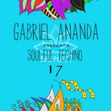 Gabriel Ananda Presents Soulful Techno 17