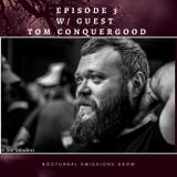 Nocturnal Emissions Episode 3 with Tom Conquergood!