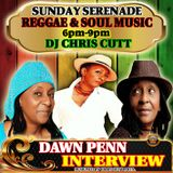 SUNDAY SERENADE DAWN PENN INTERVIEW OLDIES REGGAE & SOUL APRIL.28.2019 WITH DJ CHRIS CUTT