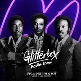 Glitterbox Radio Show 085: The O'Jays
