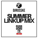 @DJRUSSKE x @SHAQFIVEDJ - Summer Linkup MIX