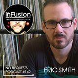 Eric Smith - No Requests Podcast 142