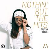 @DjStylusUK - Nothin' But The Hits 054 - Aaliyah Tribute