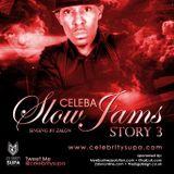 Celebrity Supa's Slow Jam Story 3