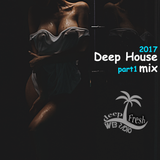 *DeepFresh* || Deep House Mix 2017 *part 1*