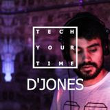 TECH YOUR TIME | D'JONES
